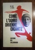 COME L'UOMO DIVENNE GIGANTE