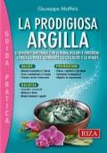 La prodigiosa argilla: il rimedio naturale che elimina dolori e infezioni. Leviga la pelle, combatte la cellulite e le rughe