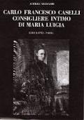 CARLO FRANCESCO CASELLI CONSIGLIERE INTIMO DI MARIA LUIGIA