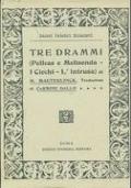 Tre drammi (Pelleas e Melisenda - I ciechi - L'intrusa)