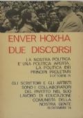 DUE DISCORSI La nostra politica è una politica aperta, la politica dei principi proletari 3 ottobre 74 - Gli scrittori e gli artisti sono i collaboratori del Partito nel suo lavoro di educazione comunista della nostra gente 20 dicembre 74
