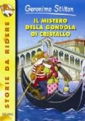 GERONIMO STILTON IL MISTERO DELLA GONDOLA DI CRISTALLO