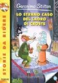 GERONIMO STILTON LO STRANO CASO DEL LADRO DI CROSTE