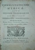 Consultationes medicae sive sylloge epistolarum. Cum responsis Hermanni Boerhaave. Editio nova, parisiensis, anni 1750. Caeteris ante hanc datis perfectior auctior