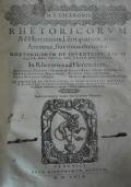 Rhetoricorum ad Herennium Libri quatuor, alias Ars nova, sive nova rhetorica. Rhetoricorum de inventione lib. II alias Ars vetus, seu vetus rhetorica