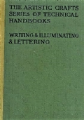 The artistic crafts series of technical handbooks - writing & illuminating & lettering