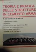 Teoria e pratica delle strutture in cemento armato volume 1 la tecnica e la statica volume 2 elementi strutturali