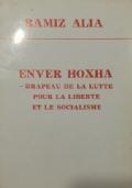 ENVER HOXHA - FLAMUR I LUFTËS PËR LIRI E SOCIALIZËM Fjala në Konferencën Kombëtare kushtuar Veprës së pavdekshme të shokut Enver Hoxha (15 tetor 1985)