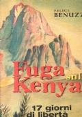 fuga sul Kenya.17 giorni di libertà