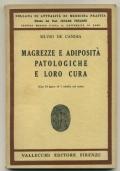 MAGREZZE E ADIPOSITA' PATOLOGICHE E LORO CURA. CON 34 FIGURE ED 1 TABELLA NEL TESTO