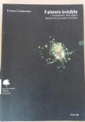 IL PIANETA INVISIBILE i microrganismi dello stagno raccontati da un'ameba illuminista