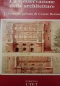 La conservazione delle architetture l'archivio privato di Cesare bertea