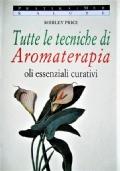 Tutte le tecniche di Aromaterapia di aromi essenziali curativi