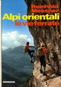 ALPI ORIENTALI - LE VIE FERRATE