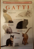 Gatti - La psicologia/ L'alimentazione/ La salute/ La morfologia/ Le razze.