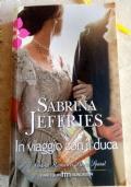 Sabrina Jeffries: In viaggio con il duca - PARTECIPA ALL' OFFERTA: ACQUISTANDO ALMENO 3 LIBRI(appartenenti alla lista) IL MENO CARO LO PAGHI LA META'