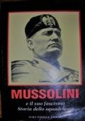 MUSSOLINI E IL SUO FASCISMO - STORIA DELLO SQUADRISMO