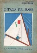 L'Italia sul mare. Storia della nostra Marina Militare narrata alla gioventù d'Italia