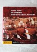 LA DISFATTA DELL'INVINCIBILE ARMADA - LA GUERRA ANGLO-SPAGNOLA E LA CAMPAGNA NAVALE DEL 1588