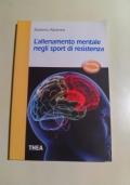 L'ALLENAMENTO MENTALE NEGLI SPORT DI RESISTENZA - atletica-sport-medicina-maratona-corsa