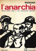 L'anarchia. Storia delle idee e dei movimenti libertari
