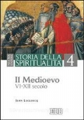 Storia della spiritualità 4. Il Medioevo VI-XII secolo
