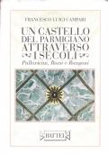 Un castello del Parmigiano attraverso i secoli. Pallavicini, Rossi e Rangoni