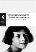L'INDICIBILE TENEREZZA - In cammino con Simone Weil
