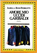 Amore mio uccidi Garibaldi
