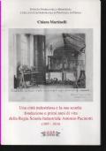 UNA CITTA' INDUSTRIOSA E LA SUA SCUOLA: FONDAZIONE E PRIMI ANNI DI VITA DELLA REGIA SCUOLA INDUSTRIALE ANTONIO PACINO 1907-1924