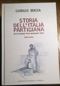 STORIA DELL' ITALIA PARTIGIANA SETTEMBRE 1943 MAGGIO 1945