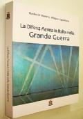 LA DIFESA AEREA IN ITALIA NELLA GRANDE GUERRA (AERONAUTICA PRIMA GUERRA MONDIALE)