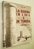 LA GUERRA IN LIBIA E IN TUNISIA 1940-1943 (SECONDA GUERRA MONDIALE)