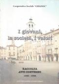 I GIOVANI, LA SOCIETA', I VALORI. Raccolta atti convegno 1996-1998