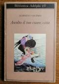 Alberto Savino, Ascolto il tuo Cuore, Città - Prima Edizione 1984 Adelphi 137