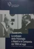 Lo sviluppo della Psicologia a Napoli e in Campania dal 1950 ad oggi