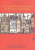 ...E IL SIGNOR DUCA NE RISE DI BUONA MANIERA - Vita privata di un buffone di corte nella Urbino del Cinquecento