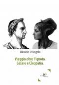 VIAGGIO VERSO L'IGNOTO - CESARE E CLEOPATRA