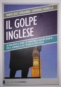 Il golpe inglese. Da Matteotti a Moro: le prove della guerra segreta per il controllo del petrolio e dell'Italia