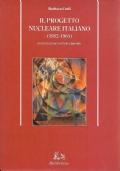 IL PROGETTO NUCLEARE ITALIANO 1952 1964