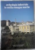 archeologia industriale in emilia romagna marche
