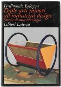 Dalle arti minori all'industrial design. Storia di una ideologia