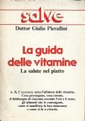 LA GUIDA DELLE VITAMINE - LA SALUTE NEL PIATTO