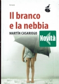 Il branco e la nebbia.Martin Casariego.Atmosphere libri.2011/1 edizione