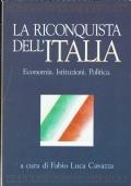 La riconquista dell'Italia Economia Istituzioni Politica.Fabio Luca Cavazza ( a cura di. ) Longanesi.1993/1 edizione