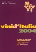 Vini d'Italia 2004. La guida al bere bene per esperti e curiosi. 1937 produttori - 14.208 vini - 254 tre bicchieri