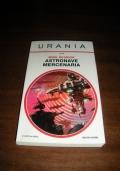 ASTRONAVE MERCENARIA - n.1614 collana Urania / Mike Resnick