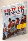 FESTE DEL PIEMONTE. I LUOGHI DELLA TRADIZIONE