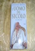 L'Uomo del secolo. La vita e il tempo di Giovanni Paolo II