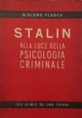 STALIN ALLA LUCE DELLA PSICOLOGIA CRIMINALE (con ventiquattro figure fuori testo)